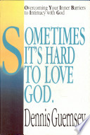 Sometimes It s Hard to Love God Book