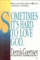 Sometimes It's Hard to Love God