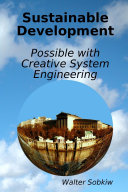 Sustainable Development Possible with Creative System Engineering