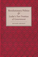 Revolutionary Politics and Locke s Two Treatises of Government