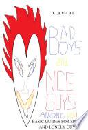 BAD BOYS AND NICE GUYS AMONG US