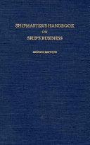 Shipmaster s Handbook on Ship s Business