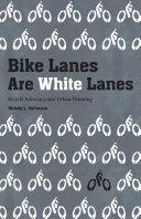 Bike Lanes Are White Lanes