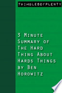 3 Minute Summary of The Hard Thing About Hard Things by Ben Horowitz