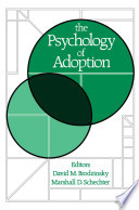 """The Psychology of Adoption"" by David M. Brodzinsky Associate Professor of Developmental and Clinical Psychology Rutgers University, Marshall D. Schechter Professor of Child and Adolescent Psychiatry University of Pennsylvania School of Medicine (Emeritus)"