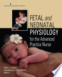 Fetal and Neonatal Physiology for the Advanced Practice Nurse Book