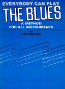 Everbody Can Lay the Blues a Method for All Instruments