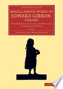 Miscellaneous Works Of Edward Gibbon Esquire