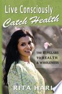 Live Consciously, Catch Health