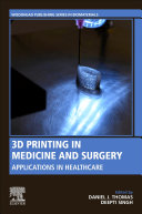 3D Printing in Medicine and Surgery Book