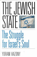 The Jewish State  The Struggle For Israel s Soul