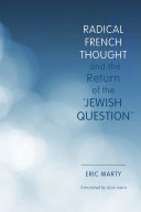 Radical French Thought and the Return of the  Jewish Question