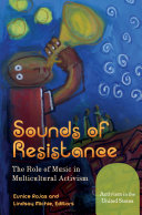 Sounds of Resistance  The Role of Music in Multicultural Activism  2 volumes