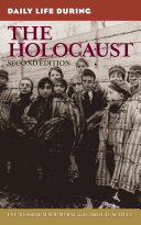 Daily Life During the Holocaust, 2nd Edition