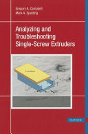 Analyzing and Troubleshooting Single Screw Extruders Book