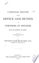 A Practical Treatise on the Office and Duties of Coroners in Ontario  with an Appendix of Forms