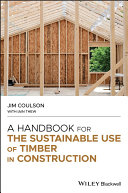 A Handbook for the Sustainable Use of Timber in Construction Pdf/ePub eBook