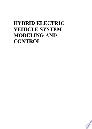 Download Hybrid Electric Vehicle System Modeling and Control Free Books - Dlebooks.net