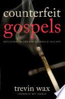 Counterfeit Gospels