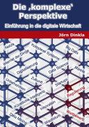 Die komplexe Perspektive: Einführung in die digitale Wirtschaft