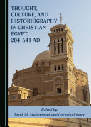 Thought  Culture  and Historiography in Christian Egypt  284 641 AD