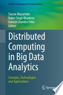 Distributed Computing in Big Data Analytics  : Concepts, Technologies and Applications