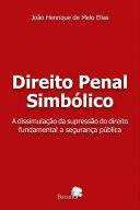 Direito penal simbólico: a dissimulação da supressão do direito fundamental a segurança pública