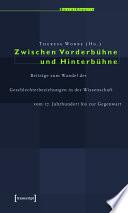 Zwischen Vorderbühne und Hinterbühne  : Beiträge zum Wandel der Geschlechterbeziehungen in der Wissenschaft vom 17. Jahrhundert bis zur Gegenwart