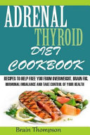 Adrenal Thyroid Diet Cookbook Book