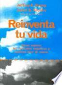 Reinventa tu vida/ Reinventing Your Life