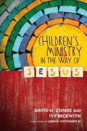 Children s Ministry in the Way of Jesus