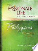 Philippians Heaven S Joy 8 Week Study Guide