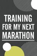 Training for My Next Marathon