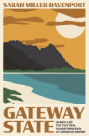 Gateway State Hawai'i and the Cultural Transformation of American Empire / Sarah Miller-Davenport