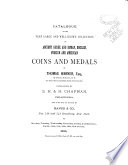 Catalogue of the collection of ancient Greek and Roman, English, foreign and American coins and medals of T. Warner