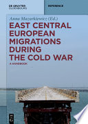 East Central European Migrations During The Cold War