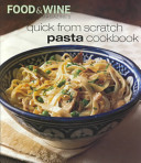 Quick from Scratch Pasta Cookbook
