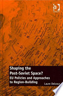 Shaping the Post Soviet Space  Book
