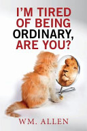 I M Tired Of Being Ordinary Are You