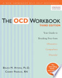 """The OCD Workbook: Your Guide to Breaking Free from Obsessive-Compulsive Disorder"" by Bruce M. Hyman, Cherlene Pedrick"
