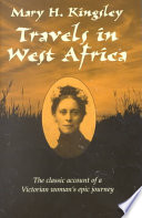 """""""Travels in West Africa"""" by Mary Henrietta Kingsley"""