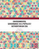 Environmental Governance in a Populist Authoritarian Era