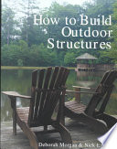 How to Build Outdoor Structures