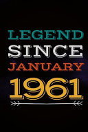 Legend Since January 1961   Gift for a Legend Born in January Book