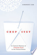 """""""Chop Suey: A Cultural History of Chinese Food in the United States"""" by Andrew Coe"""