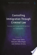 Controlling Immigration Through Criminal Law