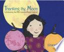 Thanking the Moon  Celebrating the Mid Autumn Moon Festival