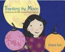 Thanking the Moon: Celebrating the Mid-Autumn Moon Festival Pdf/ePub eBook
