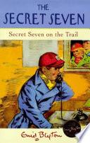 Secret Seven On The Trail Book
