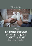 How to understand that you like a guy  a man  Signs  advice  psychology